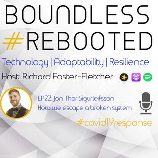Boundless #Rebooted Mini-Series EP22: Jon Thor Sigurleifsson, Corporate Punk; how we escape a broken system