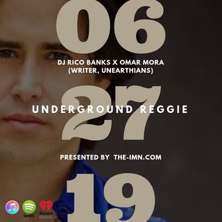 Underground Reggie Interview With Omar Mora (6.27.19)