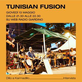Tunisian Fusion: musica etnica, ritmo e percussioni - Dillo a Karmadillo - s01e19