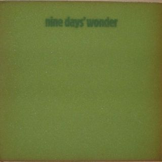 Nine Days Wonder - Moss had come
