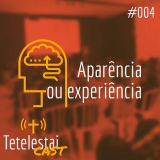 Aparência ou experiência | Jhonatan Ribeiro