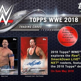 Topps WWE 2018 Discussion/Reaction