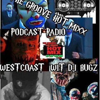 THE GROOVE HOT MIXX PODCAST RADIO WESTCOAST HIP HOP WIT DJ BUGZ