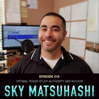 #19 Sky Matsuhashi: Author & Optimal Poker Study Authority
