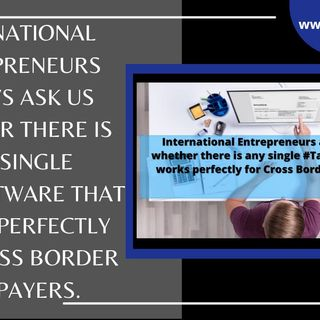 [ HTJ Podcast ] International Entrepreneurs - is there any single TaxSoftware that works perfectly