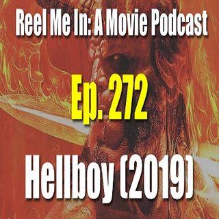 Ep. 272: Hellboy (2019)