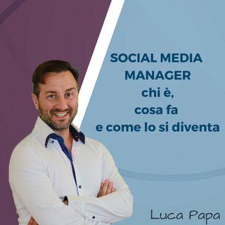 SOCIAL MEDIA MANAGER: chi è, cosa fa e come lo si diventa