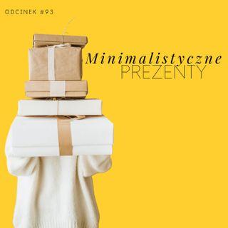 #93 Minimalistyczne prezenty