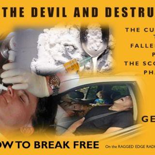 DRUGS THE DEVIL AND DESTRUCTION PART 3