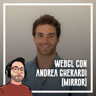 Ep.72 - WebGL con Andrea Gherardi (Mirror)