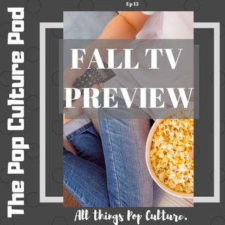 Fall TV Preview | The Pop Culture Pod