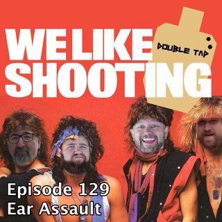 WLS Double Tap 129 - Ear Assault
