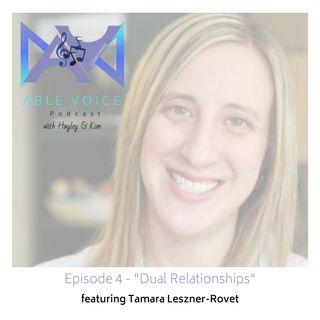 "4. ""Dual Relationships"" with Tamara Leszner-Rovet"