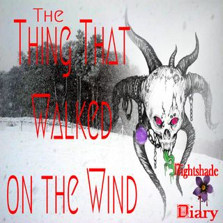The Thing That Walked on the Wind | Wind Walker Story | Podcast