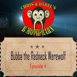 Episode 4-Bubba the Redneck Werewolf