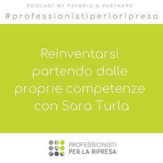Reinventarsi partendo dalle proprie competenze con Sara Turla