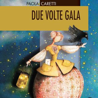 "Paola Caretti ""Due volte Gala"""