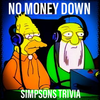 No Money Down Podcast (Simpsons Trivia)