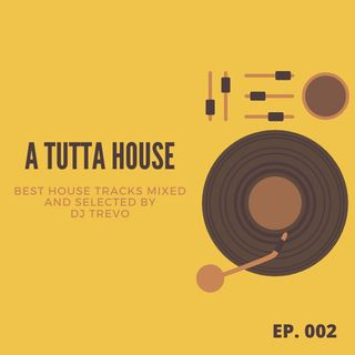 A Tutta House 2020 - Ep. 002