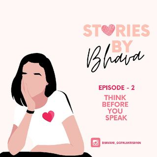 Episode 2 - Stories by Bhava❤️- Think before you speak❤️