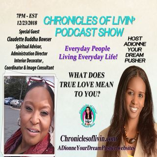 "Episode 123 - WHAT DOES TRUE LOVE MEAN TO YOU? Guest Claudette ""Buddha"" Bowser"