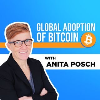 85. Global Adoption of Bitcoin | Anita Posch
