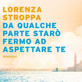 """Lorenza Stroppa """"Da qualche parte starò fermo ad aspettare"""""""
