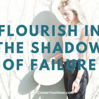 1591 Flourish in the Shadow of Failure