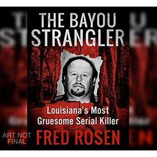 THE BAYOU STRANGLER-Fred Rosen