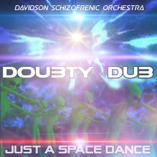 Doubty Dub- Just A Space Dance