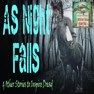 As Night Falls and Other Stories to Inspire Dread | Podcast E73