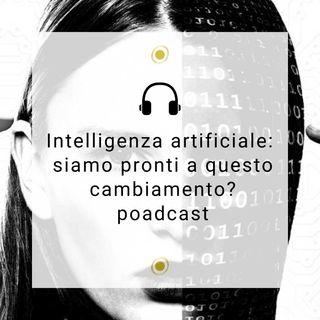 Intelligenza artificiale: siamo pronti a questo cambiamento?