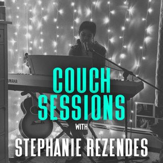 COUCH SESSIONS Episode #19 with Stephanie Rezendes