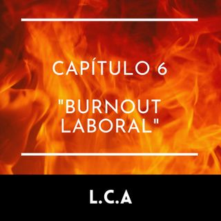 Capitulo 6, Burnout Laboral