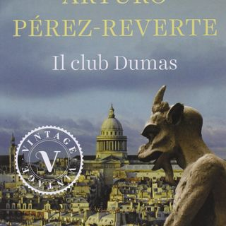 Ep. 5 - Il Club Dumas - Arturo Perez Reverte - Rizzoli