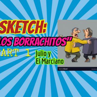 Sketch:Los borrachitos parte 1