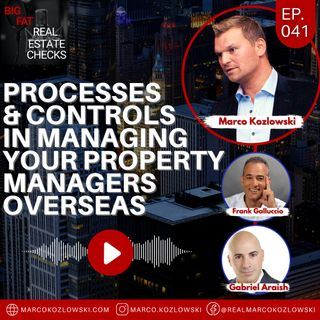 Ep41: Processes and Controls in Managing Your Property Managers Overseas - Marco Kozlowski