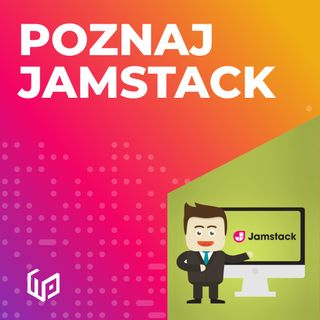 PTW S01E21 - JAMSTACK