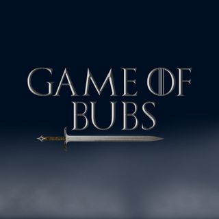 Game of Bubs - Finale