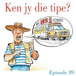 Ep.39 Ken jy die tipe?
