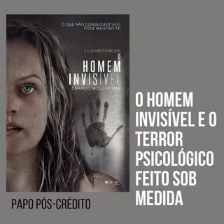 O Homem Invisível e o terror psicológico feito sob medida