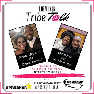Episode 18 - Tribe Talk Radio Show _Inkspired Recap