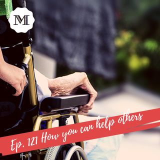 Ep. 121 How you can help others