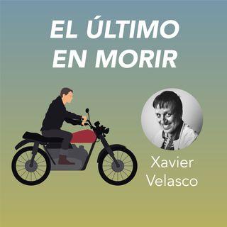 Xavier Velasco presenta El último en morir