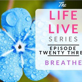 Life Live Episode 23 - Breathe | Suicide, Depression & Life Lessons
