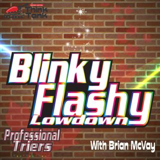 Brian's Blinky Flashy Lowdown with Keith Peffer and Clyde Lindesy