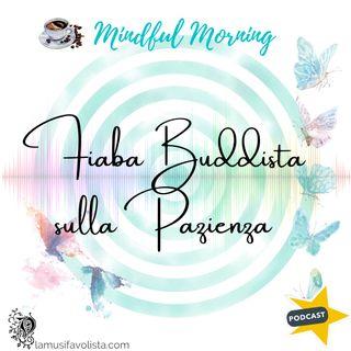 ⭐ Mindful Morning ⭐ Fiaba buddista sulla Pazienza