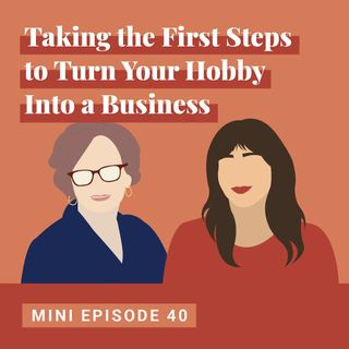 Taking the First Steps to Turn Your Hobby Into a Business