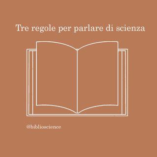 Tre regole per parlare di scienza