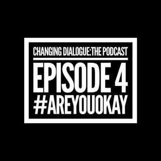Episode 4 - #areyouokay